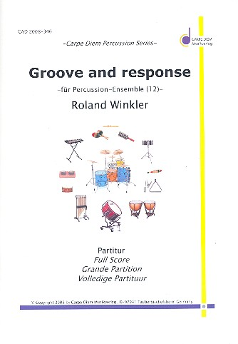 Groove and Response: für Percussion-Ensemble (12 Spieler)