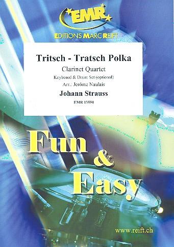 Tritsch-Tratsch-Polka: für 3 Klarinetten und Bassklarinette (Keyboard und Schlagzeug ad lib)