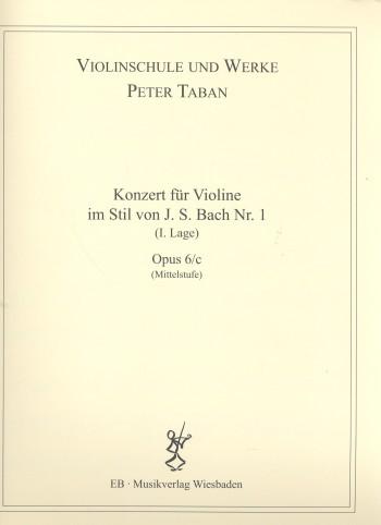 Konzert im Stil von J.S.Bach Nr.1 opus.6c: für Violine und Klavier