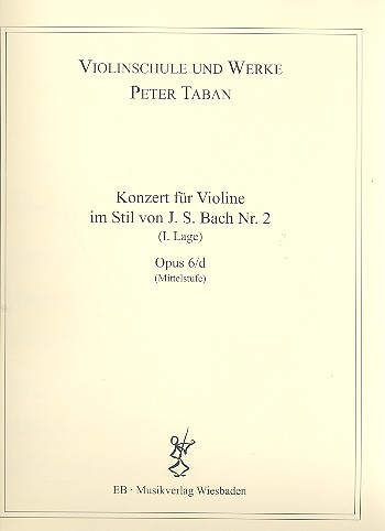 Konzert im Stil von J.S.Bach Nr.2 opus.6d: für Violine und Klavier