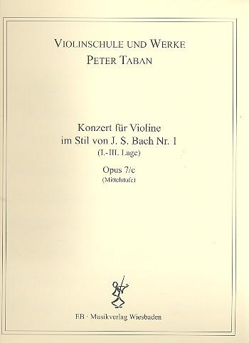 Konzert im Stil von J.S.Bach Nr.1 opus.7c: für Violine und Klavier