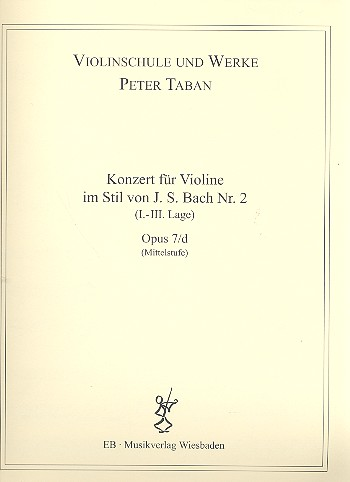 Konzert im Stil von J.S.Bach Nr.2 opus.7d: für Violine und Klavier