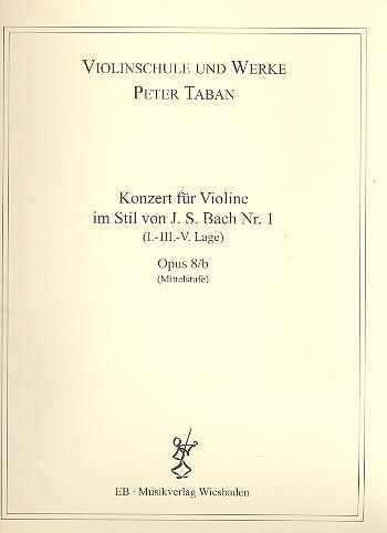 Konzert im Stil von J.S.Bach Nr.1 opus.8b: für Violine und Klavier
