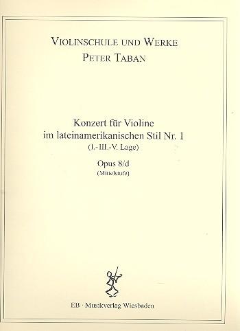 Konzert im lateinamerikanischen Stil Nr.1 opus.8d: für Violine und Klavier