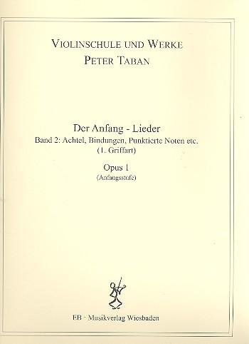 Schule opus.1 - Der Anfang - Lieder Band 2: für Violine