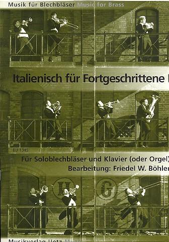 Italienisch für Fortgeschrittene Band 1: für Posaune und Klavier (Orgel)