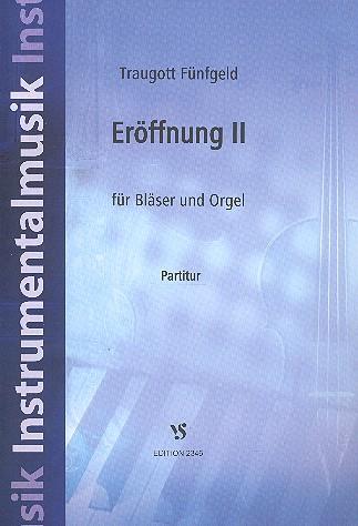 Eröffnung Nr.2: für Bläser und Orgel Partitur