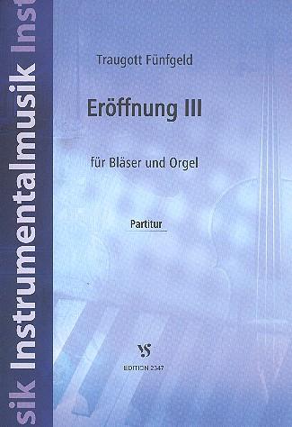 Eröffnung Nr.3: für Bläser und Orgel