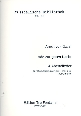 Gavel, Arndt von - Ade zu guten Nacht : Abendlieder