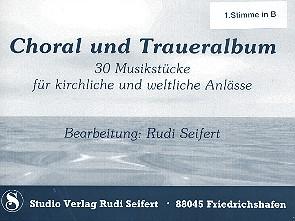 Choral- und Traueralbum: für Blasorchester 1. Stimme in B