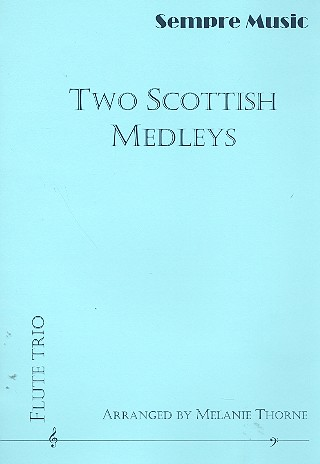 2 Scottish Medleys: for 3 flutes score and parts
