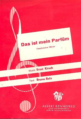 Das ist mein Parfüm: Einzelausgabe für Gesang und Klavier