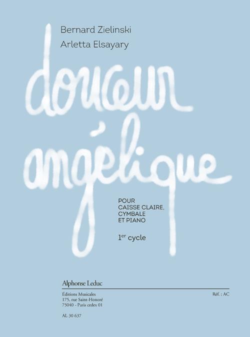 Douceur angélique: pour caisse claire, cymbale et piano