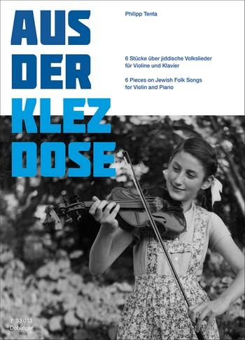 Aus der Klez-Dose: für Violine und Klavier