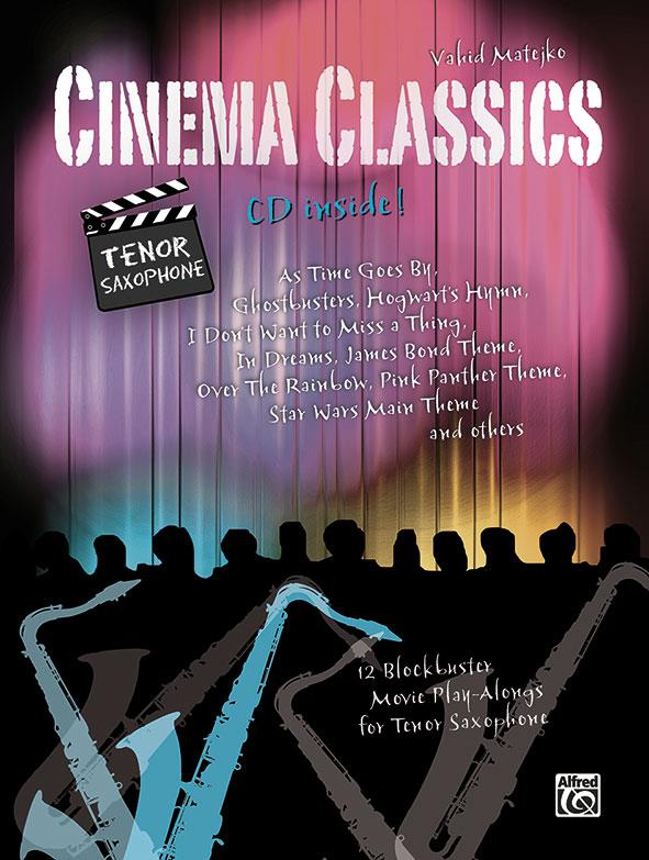 Cinema Classics (+CD): für Tenorsaxophon