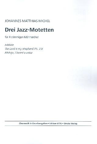 3 Jazz-Motetten: für Männerchor a cappella Partitur