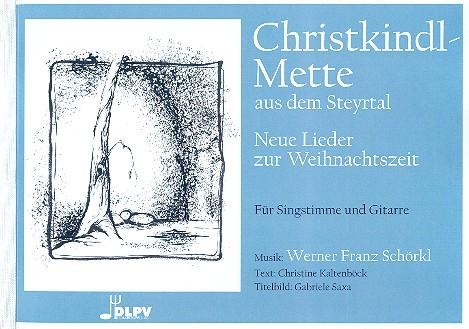 Christkindlmette aus dem Steyrtal: für Gesang und Gitarre