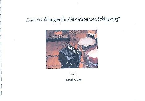 2 Erzählungen: für Akkordeon und Schlagzeug Partitur und Stimme