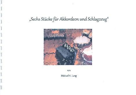 6 Stücke: für Akkordeon und Schlagzeug Partitur und Stimme