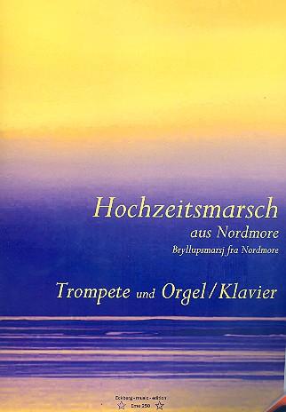 Hochzeitsmarsch aus Nordmore: für Trompete und Orgel (Klavier)