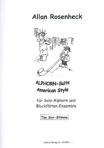Alphorn-Suite american Style: für Alphorn in F (Tenorsaxophon) und Blockflöten-Ensemble