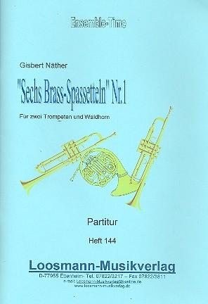 6 Brass-Spasseteln Nr.1: für 2 Trompeten und Horn