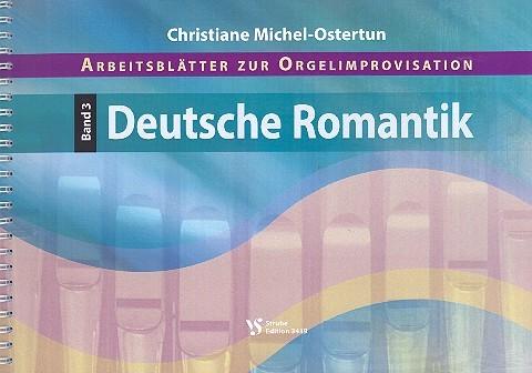 Michel-Ostertun, Christiane - Arbeitsblätter zur Orgelimprovisation Band 3 : Deutsche Romantik