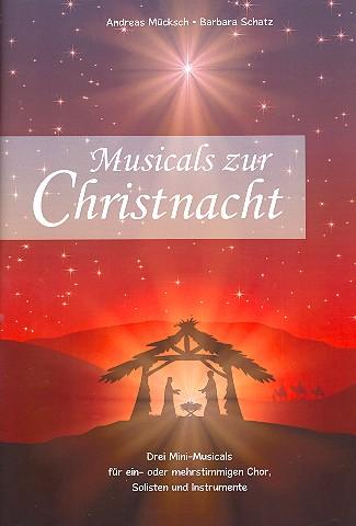Musicals zur Christnacht: für Soli, 1-3-stimmigen Chor und Instrumente