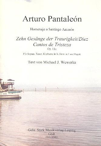 10 Gesänge der Traurigkeit opus.11a: für Sopran, Tenor, Klarinette, Horn in F und Fagott