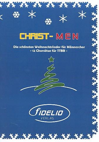 Christ-Men: für Männerchor a cappella