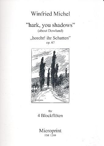 Michel, Winfried - Hark You Shadows op.67 :