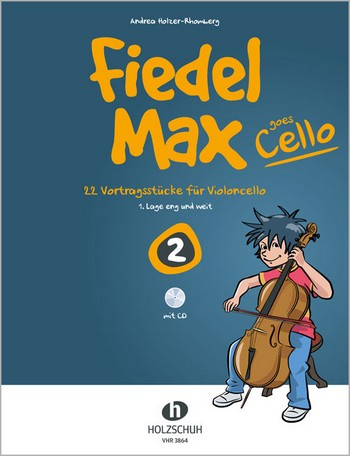 Holzer-Rhomberg, Andrea - Fiedel-Max goes Cello Band 2 (+CD) :