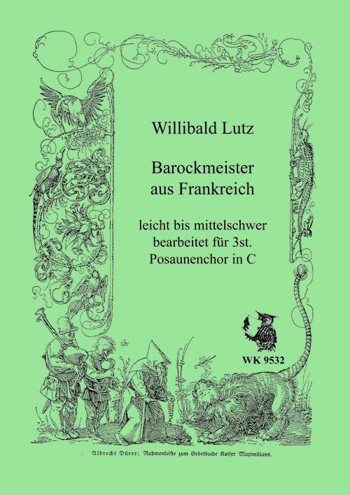 Barockmeister aus Frankreich: für 3-stimmigen Posaunenchor in C