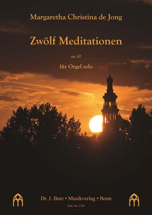 12 Meditationen opus.67: für Orgel