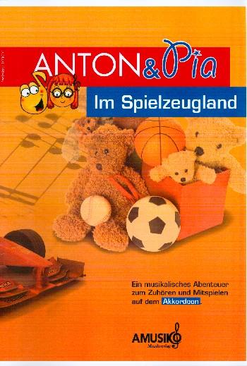 Anton & Pia im Spielzeugland (+CD): für Akkordeon