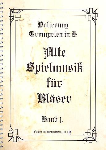 Alte Spielmusik für Bläser Band 1: für Blechbläser