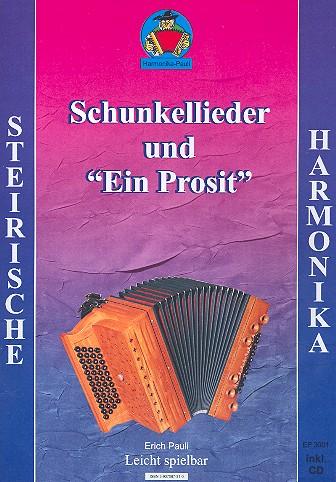 Schunkellieder und Ein Prosit (+CD): für Steirische Harmonika