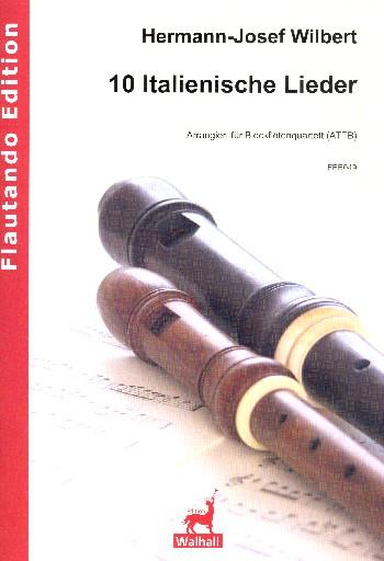 10 italienische Lieder: für 4 Blockflöten (ATTB)