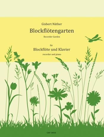 Blockflötengarten: für Sopranblockflöte und Klavier