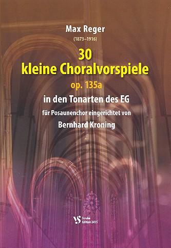 30 kleine Choralvorspiele opus.35a: für Posaunenchor