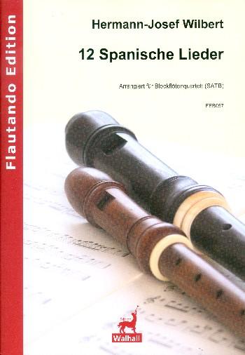 12 spanische Lieder: für 4 Blockflöten (SATB)