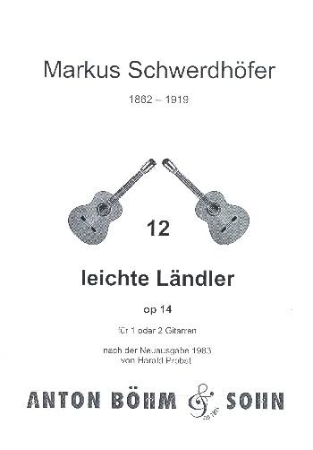 12 leichte Ländler opus.14: für 1-2 Gitarren