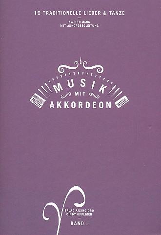 19 traditionelle Lieder und Tänze Band 1: für Akkordeon (Begleit-Instrumente ad lib)