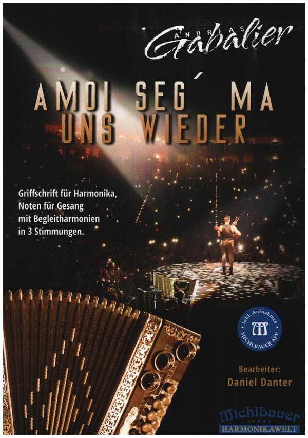 Amoi seg ma uns wieder (+CD): für Steirische Harmonika (Gesang/Melodieinstrument/Gitarre ad lib)