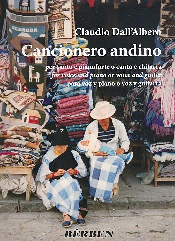 Cancionero andino: per canto e pianoforte (chitarra)