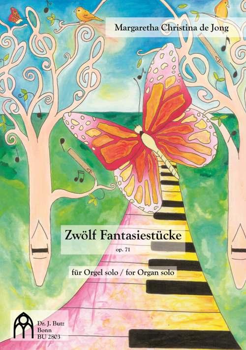 12 Fantasiestücke opus.71: für Orgel