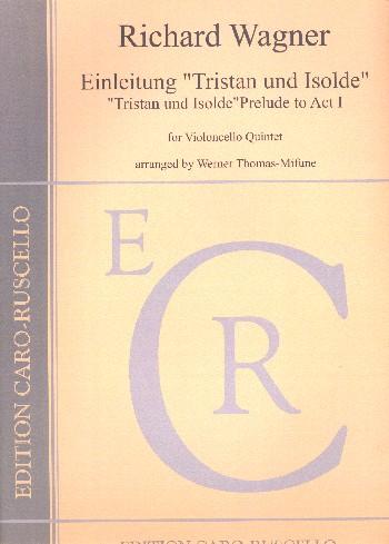 Einleitung zu Tristan und Isolde: für 5 Violoncelli