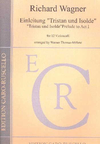 Einleitung zu Tristan und Isolde: für 12 Violoncelli