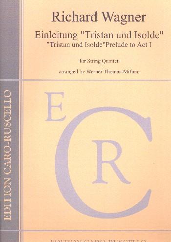 Einleitung zu Tristan und Isolde: für 2 Violinen, Viola und Violoncello
