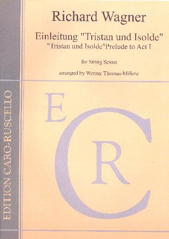Einleitung zu Tristan und Isolde: für 2 Violinen, 2 Violen und 2 Violoncelli